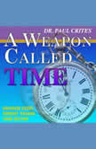 A Weapon Called Time, Dr. Paul Crites