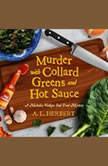 Murder with Collard Greens and Hot Sauce, A.L. Herbert