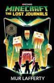 Minecraft: The Lost Journals An Official Minecraft Novel, Mur Lafferty