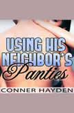 Using His Neighbor's Panties, Conner Hayden