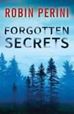Forgotten Secrets, Robin Perini