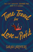 Time Travel for Love and Profit, Sarah Lariviere