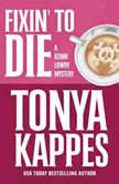 Fixin' To Die, Tonya Kappes