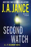 Second Watch A J. P. Beaumont Novel, J. A. Jance