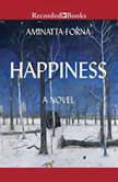 Happiness, Aminatta Forna