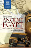 Ancient Egypt – The Glory of the Pharaohs, David Angus