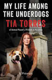 My Life Among the Underdogs A Memoir, Tia Torres