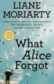 What Alice Forgot, Liane Moriarty