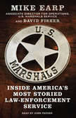 U.S. Marshals Inside America's Most Storied Law Enforcement Agency, Mike Earp