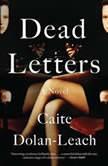 Dead Letters, Caite Dolan-Leach