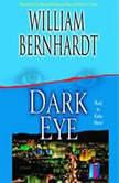 Dark Eye A Novel of Suspense, William Bernhardt
