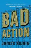 Bad Action, James Swain