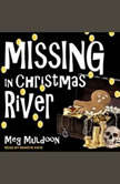 Missing in Christmas River A Christmas Cozy Mystery, Meg Muldoon