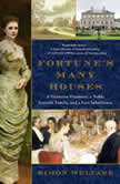 Fortune's Many Houses A Victorian Visionary, a Noble Scottish Family, and a Lost Inheritance, Simon Welfare