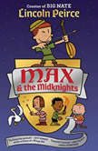 Max and the Midknights, Lincoln Peirce