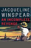 Incomplete Revenge, An, Jacqueline Winspear