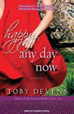 Happy Any Day Now, Toby Devens