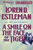 A Smile on the Face of the Tiger, Loren D. Estleman
