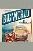 Big World, Mary Miller
