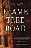 Flame Tree Road, Shona Patel