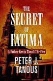 Secret of Fatima, The, Peter J. Tanous