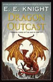 Dragon Outcast, E. E. Knight