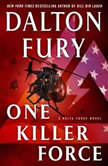 One Killer Force A Delta Force Novel, Dalton Fury