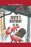 Ereth's Birthday, Avi Wortis
