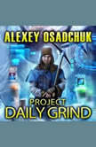 Project Daily Grind, Alexey Osadchuk