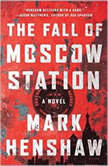 Fall of Moscow Station The
