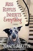 Miss Ruffles Inherits Everything, Nancy Martin