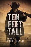 Ten Feet Tall Collected Stories, Wayne D. Overholser