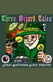 3 Wizard Tales High Moon, Tell Them NAPA Sent You, Wizard Jack, Jerry Stearns; Brian Price