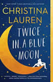 Twice in a Blue Moon, Christina Lauren