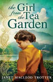 The Girl From The Tea Garden, Janet MacLeod Trotter