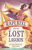 Rapunzel and the Lost Lagoon A Tangled Novel, Leila Howland