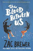 The Blood Between Us, Zac Brewer