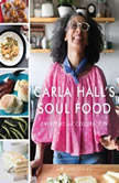Carla Hall's Soul Food Everyday and Celebration, Carla Hall