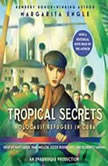 Tropical Secrets, Margarita Engle