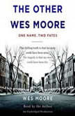 The Other Wes Moore One Name, Two Fates, Wes Moore
