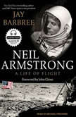 Neil Armstrong A Life of Flight, Jay Barbree