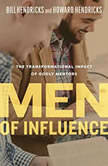 Men of Influence The Transformational Impact of Godly Mentors, Howard Hendricks