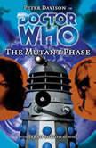 Doctor Who - The Mutant Phase, Nicholas Briggs