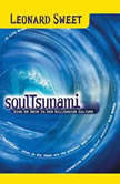 SoulTsunami Sink or Swim in New Millennium Culture, Leonard Sweet