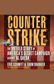 Counterstrike The Untold Story of America's Secret Campaign Against Al Qaeda, Eric Schmitt