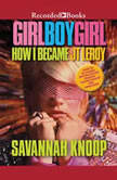 Girl Boy Girl How I Became JT Leroy, Savannah Knoop