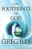 The Footprints of God, Greg Iles