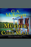 Murder in the Corn Maze, G. A. McKevett