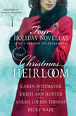 The Christmas Heirloom Four Holiday Novellas of Love Through the Generations, Karen Witemeyer