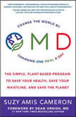 OMD The Simple, Plant-Based Program to Save Your Health, Save Your Waistline, and Save the Planet, Suzy Amis Cameron